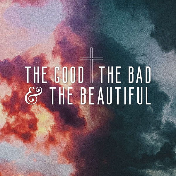 The Good The Bad & The Beautiful