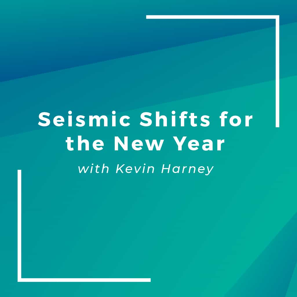 Seismic Shifts for the New Year